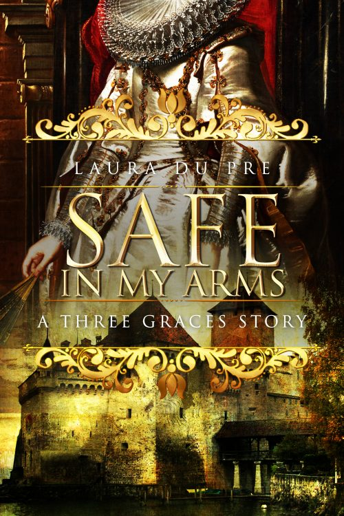 Safe in My Arms:  A Three Graces Story